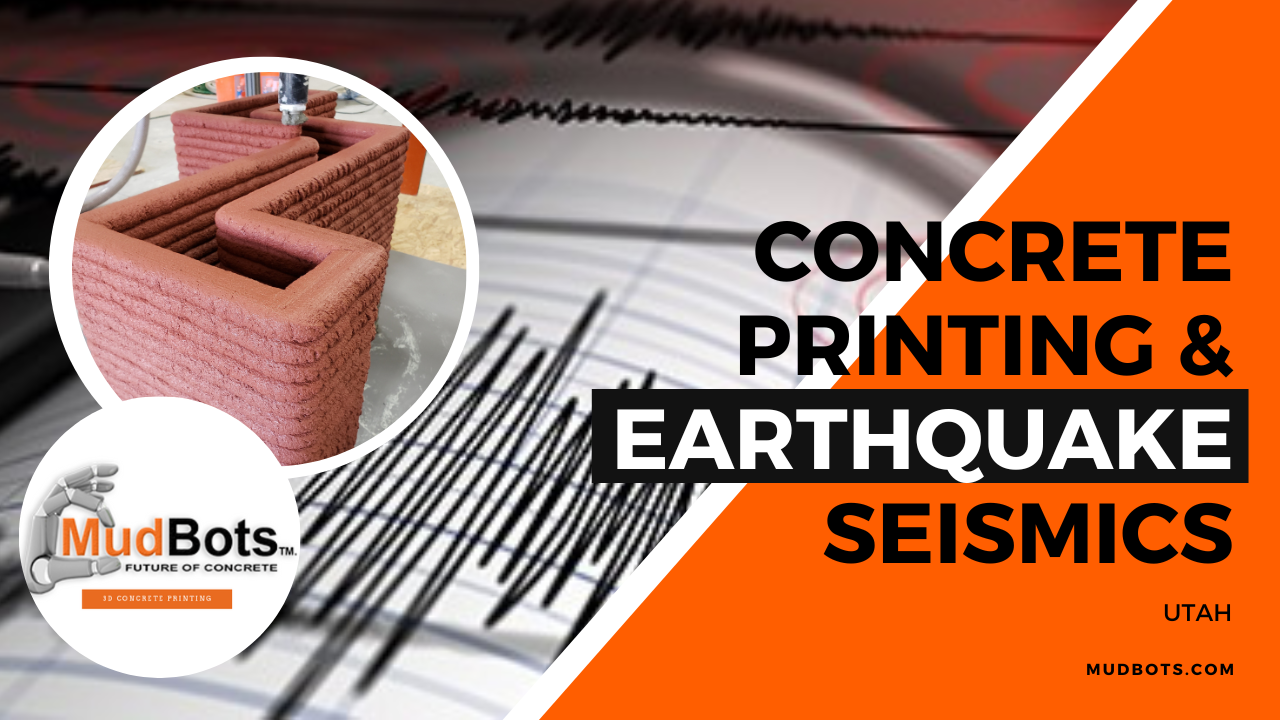 Concrete Printing and Earthquakes Seismic